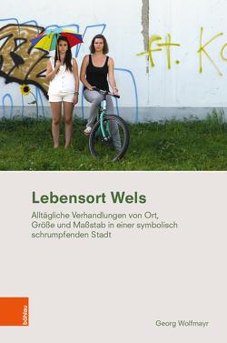Lebensort Wels von Wolfmayr,  Georg