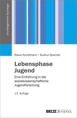 Lebensphase Jugend von Hurrelmann,  Klaus, Quenzel,  Gudrun