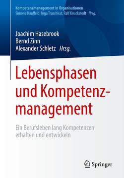 Lebensphasen und Kompetenzmanagement von Hasebrook,  Joachim, Schletz,  Alexander, Zinn,  Bernd