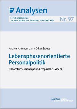 Lebensphasenorientierte Personalpolitik von Hammermann,  Andrea, Stettes,  Oliver