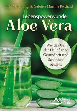 Lebenspowerwunder Aloe Vera von Engl,  Silvia Maria, Reichard,  Gabriele Martine