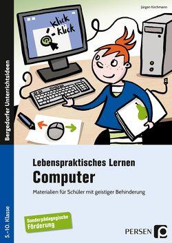 Lebenspraktisches Lernen: Computer von Kirchmann,  Jürgen