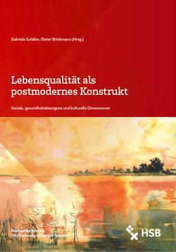 Lebensqualität als postmodernes Konstrukt von Brinkmann,  Dieter, Schäfer,  Gabriele