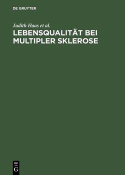 Lebensqualität bei Multipler Sklerose von Haas,  Judith, Kügler,  Joachim, Nippert,  Ilona, Pöhlau,  Dieter, Scherer,  Peter
