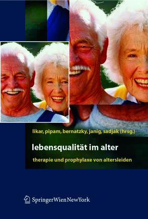 Lebensqualität im Alter von Bernatzky,  Günther, Janig,  Herbert, Likar,  Rudolf, Pipam,  Wolfgang, Sadjak,  Anton