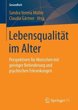 Lebensqualität im Alter von Gärtner,  Claudia, Müller,  Sandra Verena