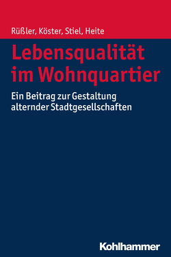Lebensqualität im Wohnquartier von Heite,  Elisabeth, Köster,  Dietmar, Rüßler,  Harald, Stiel,  Janina
