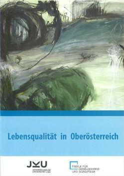 Lebensqualität in Oberösterreich von Dieplinger,  Anna Maria, Kaiser,  Agnes
