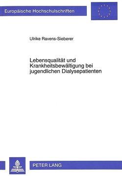 Lebensqualität und Krankheitsbewältigung bei jugendlichen Dialysepatienten von Ravens-Sieberer,  Ulrike