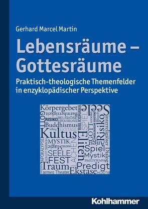 Lebensräume – Gottesräume von Martin,  Gerhard Marcel