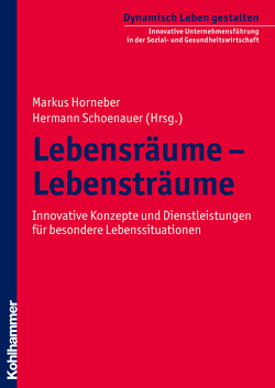 Lebensräume – Lebensträume von Horneber,  Markus, Schoenauer,  Hermann