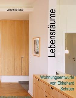 Lebensräume – Wohnungsentwürfe von Ekkehard Schröer von Kottjé,  Johannes