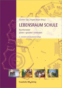 Lebensraum Schule. von Bauer,  Angela, Opp,  Günther