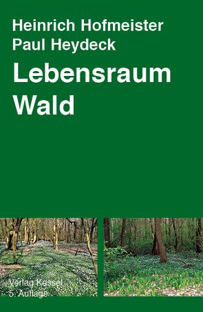 Lebensraum Wald von Hofmeister,  Heinrich