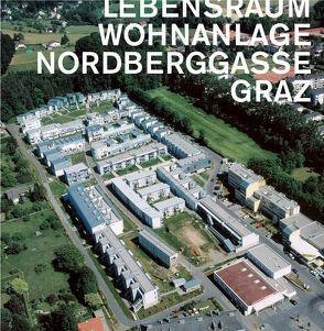 Lebensraum Wohnanlage Nordberggasse Graz von Hierzegger,  Heiner, Ilsinger,  Renate, Keul,  Alexander, Kuhn,  Christian, Petignat,  Pascal