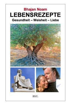 LEBENSREZEPTE von Noam,  Bhajan