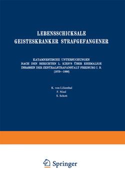 Lebensschicksale Geisteskranker Strafgefangener von Homburger,  August