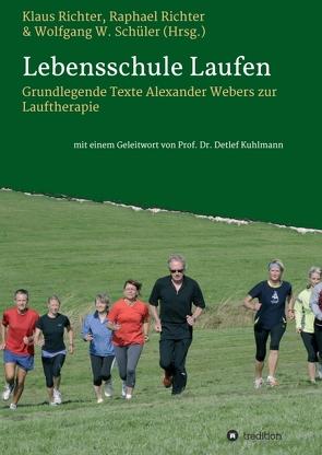 Lebensschule Laufen von Kuhlmann,  Detlef, Richter,  Klaus, Richter,  Raphael, Schüler,  Wolfgang, W. Schüler,  Wolfgang, Weber,  Alexander