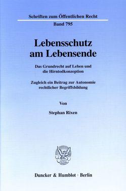 Lebensschutz am Lebensende. von Rixen,  Stephan