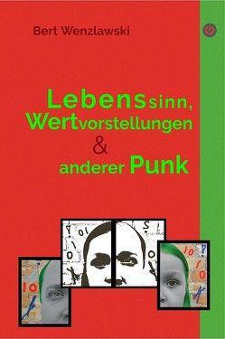 Lebenssinn, Wertvorstellungen und anderer Punk von Bert,  Wenzlawski
