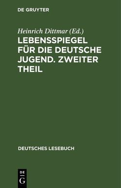 Lebensspiegel für die deutsche Jugend. Zweiter Theil von Dittmar,  Heinrich