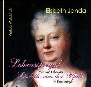 Lebensspiegel Liselotte von der Pfalz von Janda,  Elsbeth, Knaus-Thoma,  Gabriele, Thoma,  Hans J, Waldkirch,  Barbara