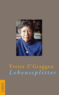 Lebenssplitter von Hediger,  Markus, Z'Graggen,  Yvette