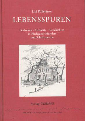 Lebensspuren von Gredler,  Rupert, Pollstätter,  Lisl