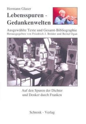 Lebensspuren – Gedankenwelten von Bröder,  Friedrich J, Glaser,  Hermann, Ogan,  Bernd