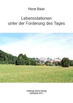 Lebensstationen unter der Forderung des Tages von Baier,  Horst, Baier-Jars,  Dorothea