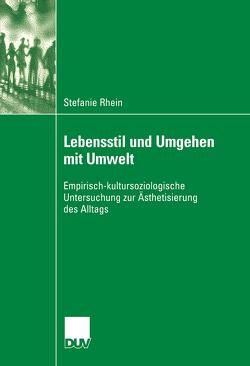 Lebensstil und Umgehen mit Umwelt von Heinrichs,  Prof. Dr. Werner, Rhein,  Stefanie