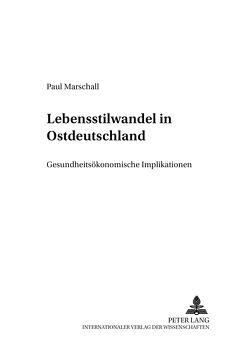 Lebensstilwandel in Ostdeutschland von Marschall,  Paul