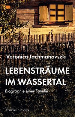 Lebensträume im Wassertal von Jachmanovszki,  Veronica