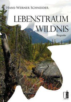 Lebenstraum Wildnis von Schneider,  Hans Werner
