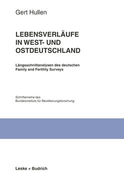 Lebensverläufe in West- und Ostdeutschland von Hullen,  Gert