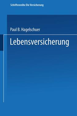 Lebensversicherung von Hagelschuer,  Paul B.