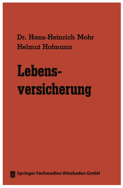 Lebensversicherung von Hofmann,  Helmut, Mohr,  Hans-Heinrich