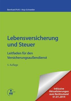 Lebensversicherung und Steuer von Pohl,  Bernhard, Schneider,  Anja