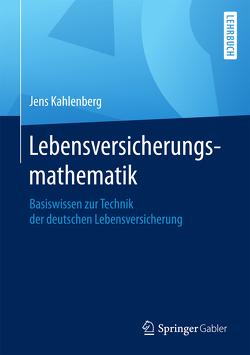 Lebensversicherungsmathematik von Kahlenberg,  Jens