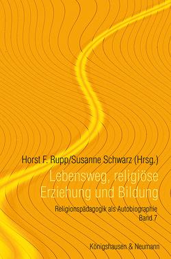Lebensweg, religiöse Erziehung und Bildung von Rupp,  Horst F., Schwarz,  Susanne