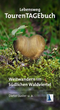 Lebensweg TourenTAGEbuch von Juster,  Dieter, Lexer,  Elisabeth