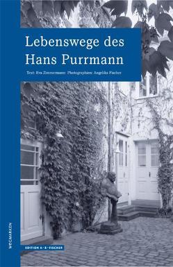 Lebenswege des Hans Purrmann von Angelika,  Fischer, Zimmermann,  Eva