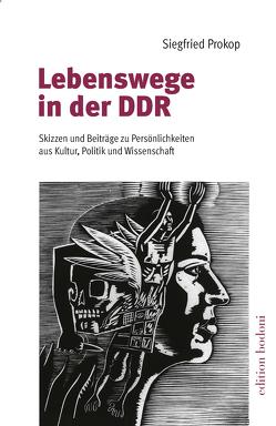Lebenswege in der DDR von Johne,  Marc, Kouschil,  Christa, Prokop,  Siegfried
