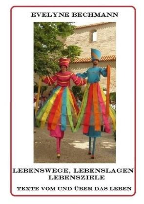 Lebenswege, Lebenslagen, Lebensziele von Bechmann,  Evelyne