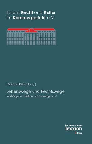 Lebenswege und Rechtswege von Nöhre,  Monika