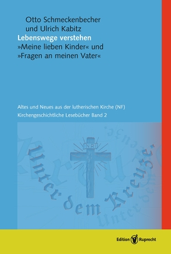Lebenswege verstehen von Heyn,  Gottfried, Kabitz,  Ulrich, Schätzel,  Michael, Schmeckenbecher,  Otto