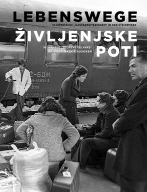 Lebenswege – Življenjske poti von Arlt,  Elisabeth, Lorber,  Verena