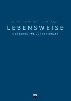 Lebensweise von Holzhäuer,  Samuel, Schneider,  Christoph, Vangelis,  Aleko