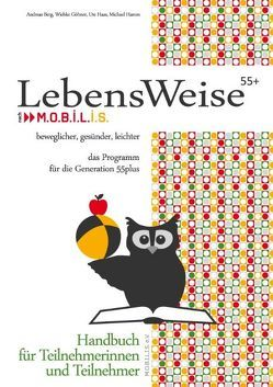 LebensWeise55+ Handbuch von Berg,  Andreas, Göhner,  Wiebke, Haas,  Ute, Hamm,  Michael, M.O.B.I.L.I.S. e.V.