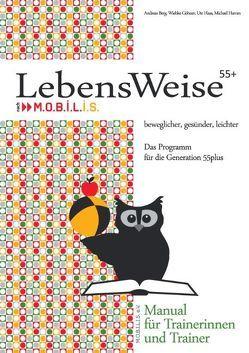 LebensWeise55+ Manual von Berg,  Andreas, Göhner,  Wiebke, Haas,  Ute, Hamm,  Michael, M.O.B.I.L.I.S. e.V.